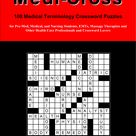 Medi Cross is a compilation of medical terminology crossword puzzles designed for Pre Med