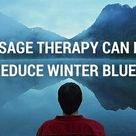 Massage Therapy Can Help Reduce Winter Blues - American Massage Therapy Association