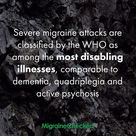 Severe migraine attacks are classified by the WHO