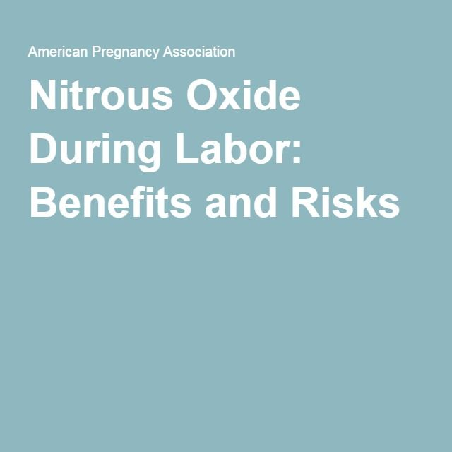 Nitrous Oxide During Labor: Benefits and Risks