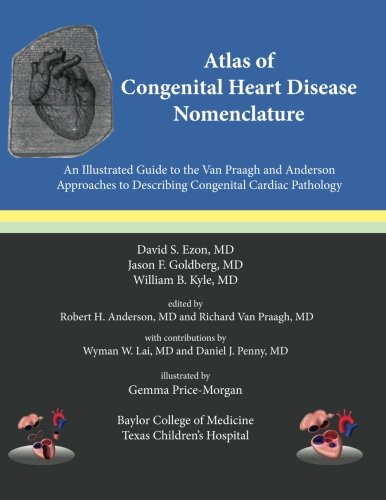 Atlas of Congenital Heart Disease Nomenclature: An Illustrated Guide to the Van Praagh and Anderson