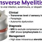 Transverse myelitis is an inflammation of both sides of one section of the spinal cord