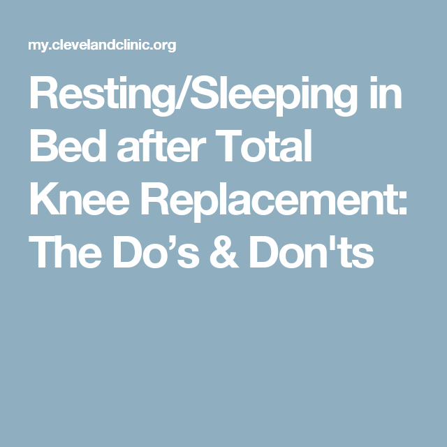 Resting and Sleeping in Bed after Total Knee Replacement