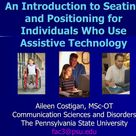 Watch It Wednesday: Seating and Positioning for AT Access-In this video,OT Aileen Costigan  teaches