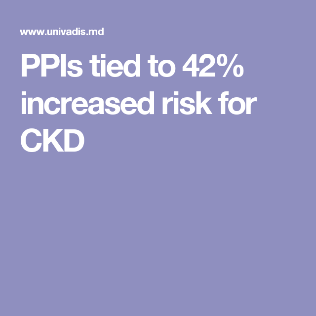 PPIs tied to 42% increased risk for CKD