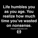 Life humbles you as you age