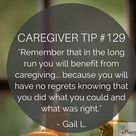 There are many benefits of caring for loved ones, one being that you'll have no regrets knowing you