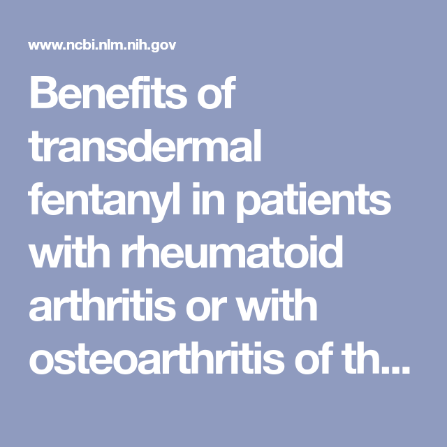 Benefits of transdermal fentanyl in patients with rheumatoid arthritis or with osteoarthritis