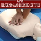 CPR: Performing and Becoming Certified