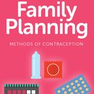 Family Planning Methods: Natural and Artificial Contraception
