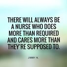 There will always be a nurse who does more than required and cares more than they're supposed