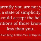 Apparently you are not yet in such a state of simplicity that you could accept the helpful intention