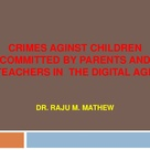 Crimes against children committed by parents and teachers in the digital age
