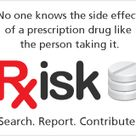 RxISK: No one knows the side effect of a prescription drug like the person taking it.