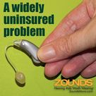 "Hearing loss an ""invisible"", and widely uninsured, problem"