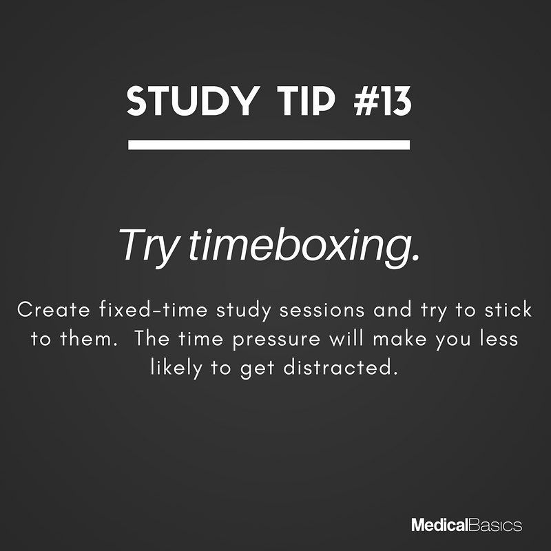 Study Tips: The time pressure will make you less likely to get distracted.