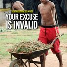 """Your excuse is invalid"""