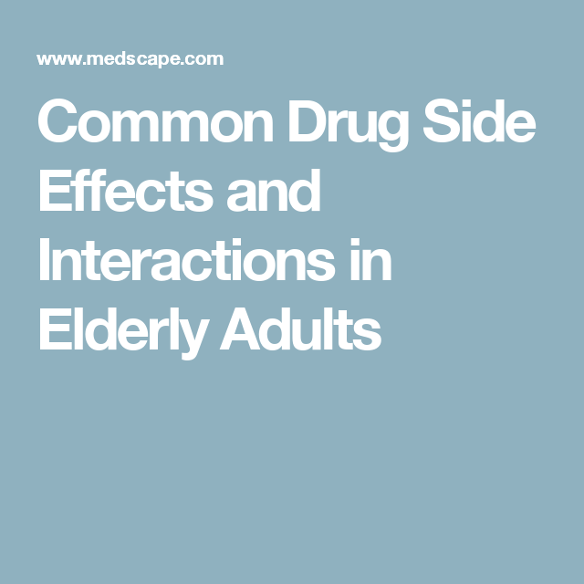 Common Drug Side Effects and Interactions in Elderly Adults