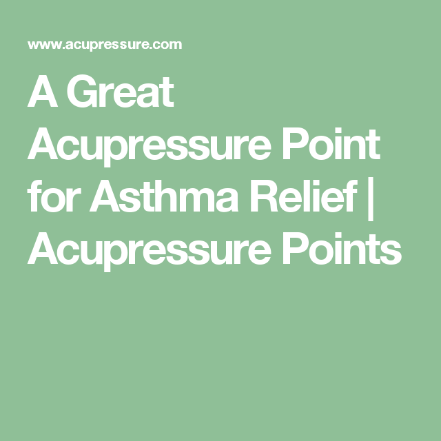A Great Acupressure Point for Asthma Relief
