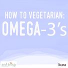 Everything you wanted to know about getting enough omega-3 fatty acids on a vegetarian or vegan diet