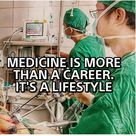 Medicine is more than a career. It's a lifestyle.