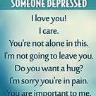 best things to say to someone depressed
