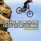 """Life has no limitations except the ones you make"""