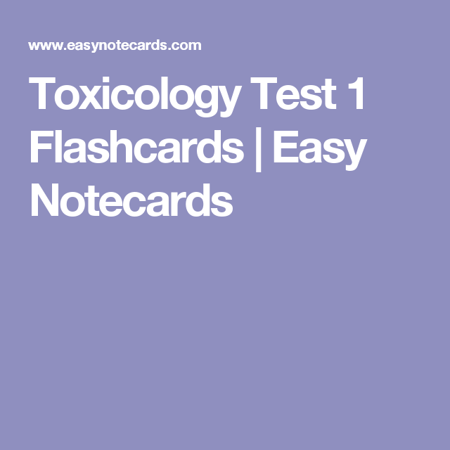 Toxicology Test 1 Flashcards | Easy Notecards