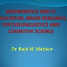Knowmatics and it education cognitve science brain research and psycholingustics