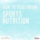 Let's work out! Everything you need to know about sports nutrition and a vegetarian/vegan diet.
