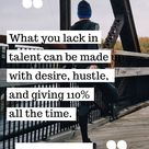 You don't need talent - it's about desire, hustle, and giving 110% by Florence Nightingale