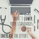 Don't lower your standards. Increase the effort.