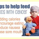 Tips to help feed kids with cancer in chemo treatment