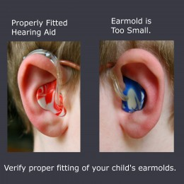 Make sure your child's hearing aids fit properly.